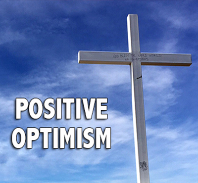 Positive Optimism - Positive Thinking Network - Positive Thinking Doctor - David J. Abbott M.D.