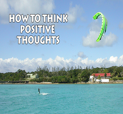 How To Think Positive Thoughts - David J. Abbott M.D.